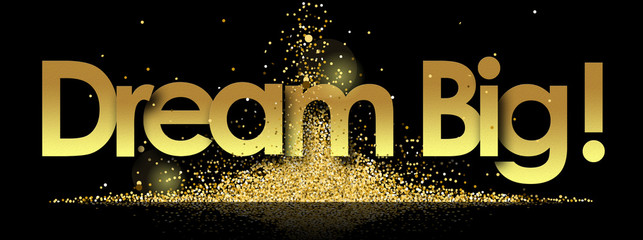 Dream Big in golden stars background