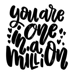 Poster Positive Typography You are one in a million. Lettering phrase on white background. Design element for poster, card, banner.