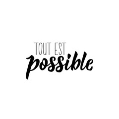 Photo on textile frame Positive Typography Everything is possible in French language. Hand drawn lettering background. Ink illustration.