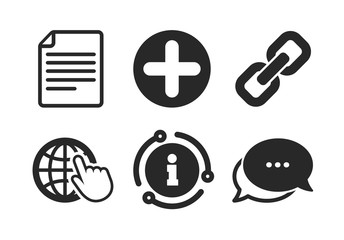 Document file and globe with hand pointer sign symbols. Chat, info sign. Plus add circle and hyperlink chain icons. Classic style speech bubble icon. Vector