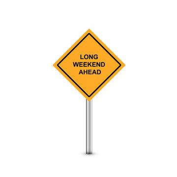 Conceptual road sign indicating Long Weekend Ahead. Vector