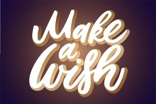 Handwritten Make a wish lettering text. Drawn art sign