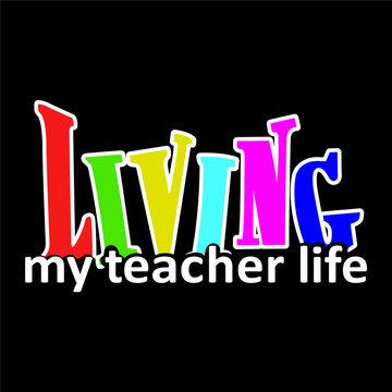Teacher life typography design - VECTOR