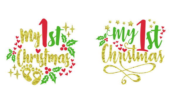 my first new year. My first Christmas Pack. Hand drawn lettering for Xmas greetings cards, Vector illustration isolated on white background for Tshirt designs, baby prints and decoration.