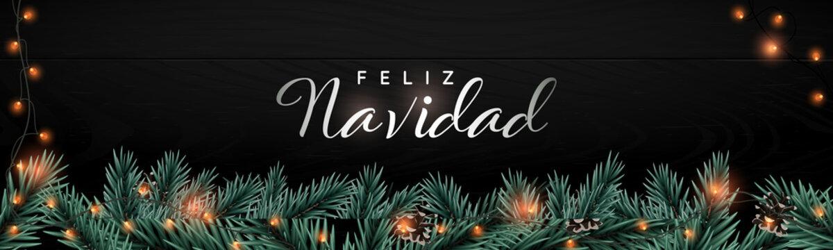 Feliz Navidad - Merry Christmas. Vector Christmas banner. Website long header with fir tree branches and light garlands on black background. Winter season design concept.