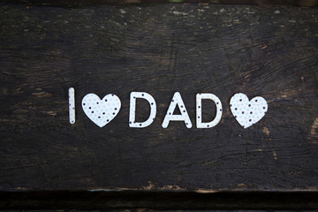 I love dad on the wood