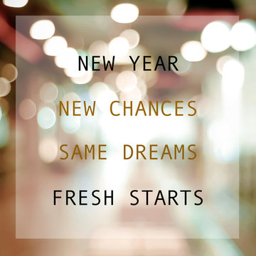 New year new me, new chances, same dreams, fresh start, positive quotation on blur abstract background, new year motivation, inspiration