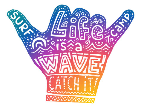 Colorful surf camp shaka hand symbol with white hand drawn lettering inside Life is a wave catch it