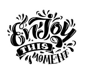 Zelfklevend Fotobehang Positive Typography Enjoy this moment - cute hand drawn doodle lettering postcard banner