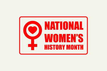 National Women's History Month.  Celebrated during March.  Vector illustration for banner, graphics, prints, slogan tees, stickers, cards, poster, emblem and other creative uses