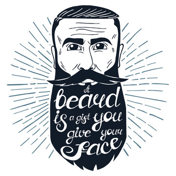 """Illustration with bearded man and quote """"A beard is a gift you give your face"""". Can be used as a print on t-shirts and bags, stationary or as a poster."""