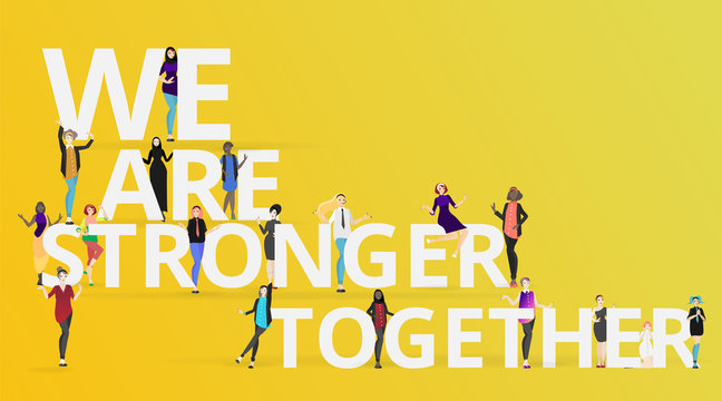 We are stronger together slogan with diverse women