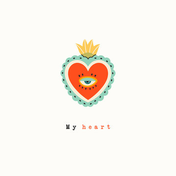 Sacred mexican heart. My Heart. Heart with eye. Cartoon style. Hand drawn colored greeting card. Love romantic concept. Trendy vector illustration