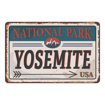 grunge metal sign with the name of Yosemite National Park from United States of America
