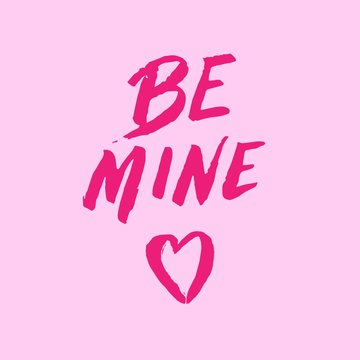 Be mine Valentine's text pink card. Greeting Valentine's day typography lettering. Romantic quote, love celebration font words. Postcard, banner, poster, packaging design. Vector eps 10.