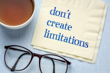 do not create limitations