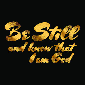 Be still and know that i am god scripture in Gold glitter effect