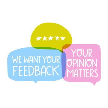 Speech bubbles - we want your feedback. Vector illustrations on white background.