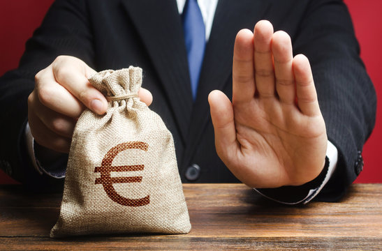 Businessman refuses to give European euro EUR money bag. Refusal to grant loan mortgage, bad credit history. Refuses cooperate. Financial difficulties. Economic sanctions, confiscation funds