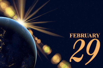 the special date of a leap year: February 29th - abstract blue cosmos with stars, planet earth and...