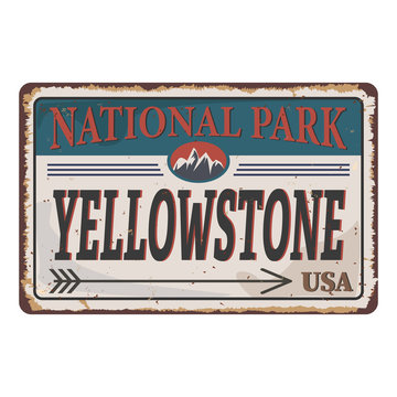 grunge metal sign with the name of Yellowstone National Park from United States of America