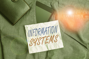 Text sign showing Information Systems. Business photo text study of systems with a exact reference to information Smartphone device inside trousers front pocket with wallet and note paper Wall mural