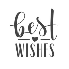 Vector Illustration. Handwritten Lettering of Best Wishes. Template for Banner, Greeting Card, Postcard, Invitation, Farewell Party, Poster or Sticker. Objects Isolated on White Background.