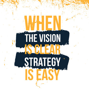 When the Vision is Clear Strategy is easy typography quote poster, success inspiration, motivational vector design