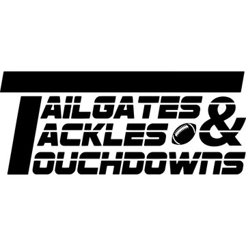 Tailgates tackles and touchdowns Superbowl Football Sayings