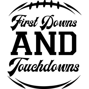 First downs and touchdowns Superbowl Football Sayings