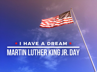 I Have A Dream Martin Luther King Jr. Day Text with American Flag Blowing In The Wind Background