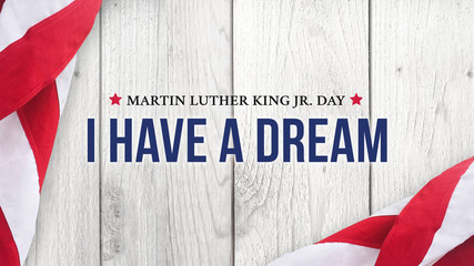 Photo sur Aluminium Montagne Martin Luther King Jr. Day I Have A Dream Typography Over Wood Background