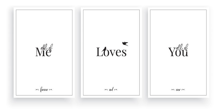 All of me, loves all of you, vector. Wording design, lettering. Minimalist Scandinavian design. Three pieces poster design. Wall art work, wall decoration, wall decals