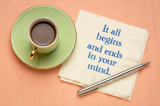 It all begins and end in your mind