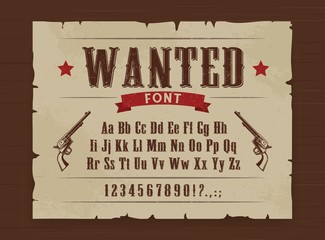 Wild West vector font of Western alphabet letters, numbers type. Texas gangster wanted poster on wooden background with vintage typefaceand sheriff revolver gun