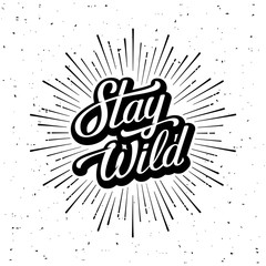 Stay Wild Lettering Starburst White Vector illustration