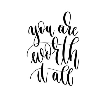 you are worth it all - hand lettering inscription text motivation and inspiration