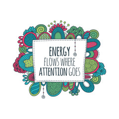 Energy flows where attention goes quote vector illustration