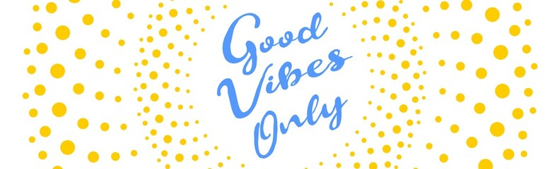 Poster Positive Typography Good vibes only quote with circles