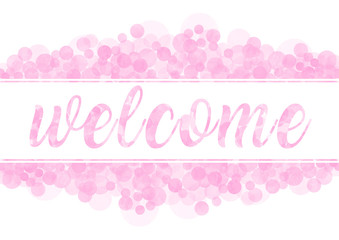 template of white banner with pink watercolor bubbles and text welcome; isolated on white background