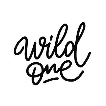Wild one - hand drawn lettering poster. Vector illustration. Design element for poster, banner, card, flyer.