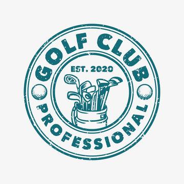 Golf club professional vintage retro logo template with golf bag illustration