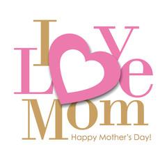 Heart & I Love Mom