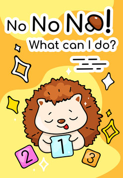 Cute сonfused hedgehog cartoon poster vector template. No what can i do. Adorable helpless animal character with funny phrase. Childish printable card, kids illustration and inspirational phrase