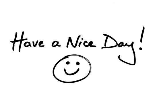 """1,039 BEST """"Have A Nice Day"""" IMAGES, STOCK PHOTOS & VECTORS 