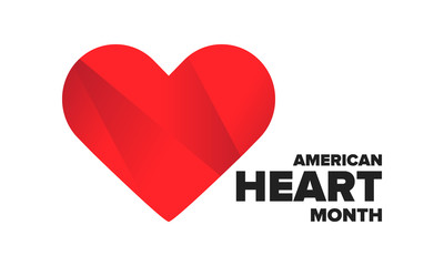 American Heart Month in United States. Celebrate annual in February. Nationwide problem of heart and blood vessel diseases. Medical healthcare concept. Support and protection campaign. Vector poster