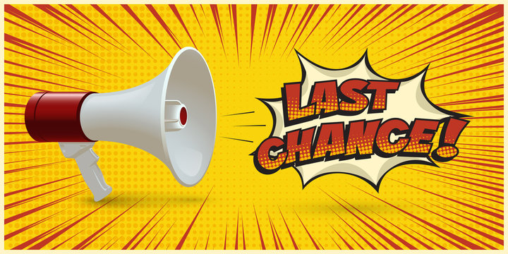 Megaphone announcing about last chance on yellow