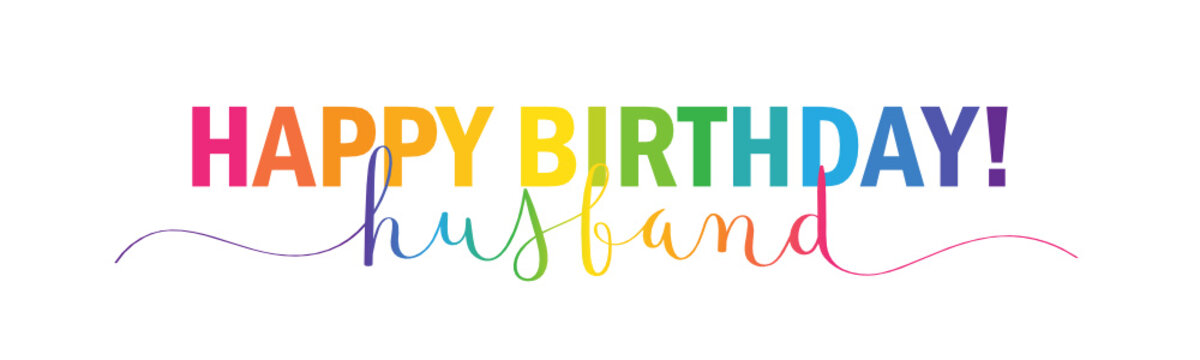 HAPPY BIRTHDAY HUSBAND! rainbow-colored vector mixed typography banner with brush calligraphy
