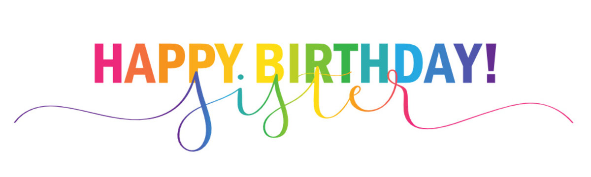 HAPPY BIRTHDAY SISTER! rainbow-colored vector mixed typography banner with brush calligraphy