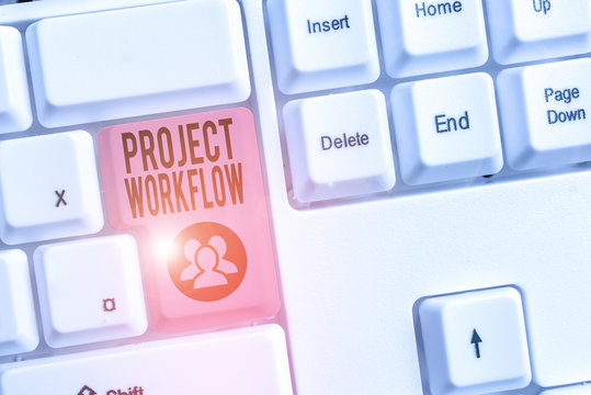 Writing note showing Project Workflow. Business concept for series of steps that need to be taken to complete tasks